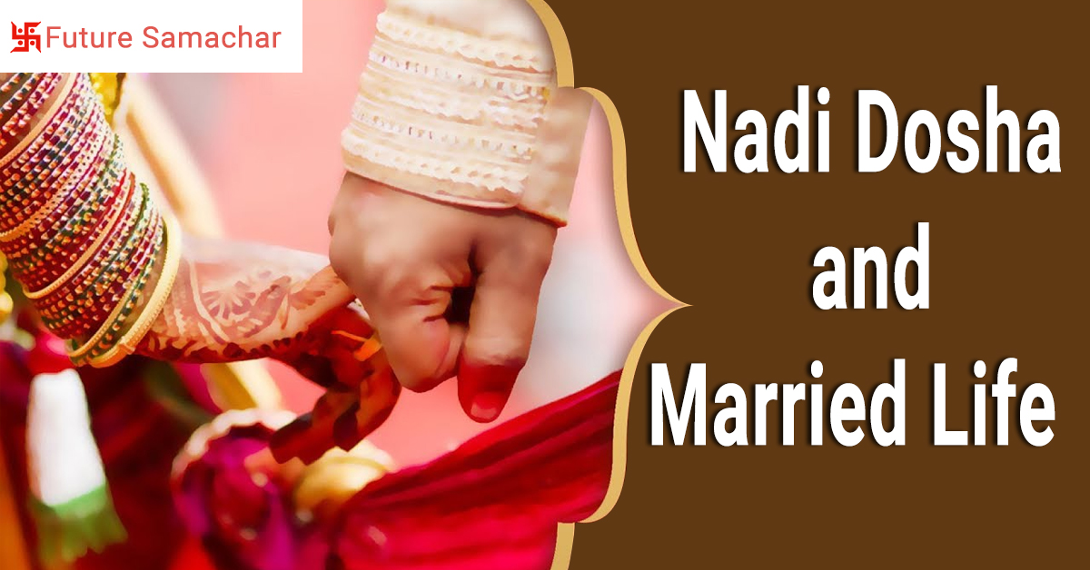 Nadi Dosha and Married Life