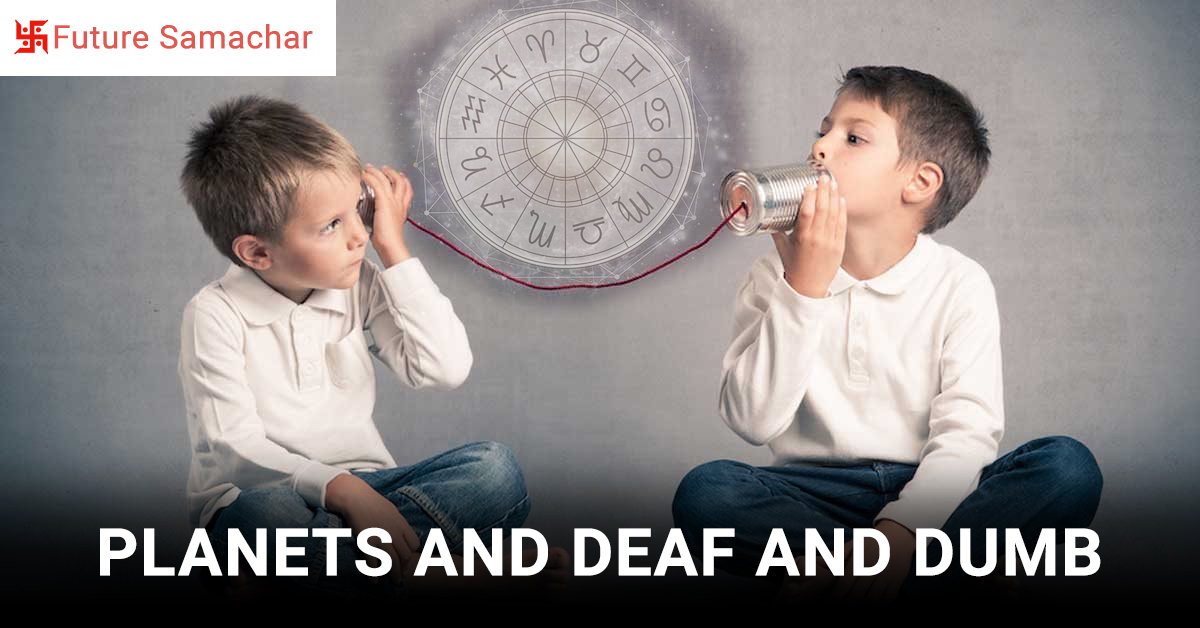 Planets and Deaf and Dumb