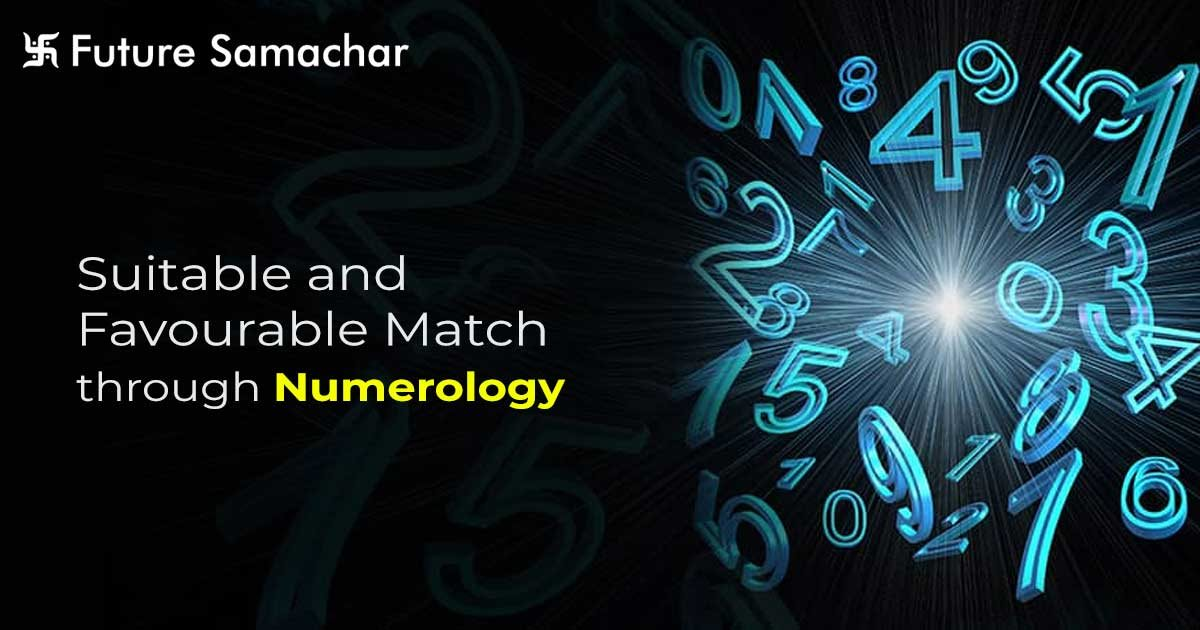 Suitable and Favourable Match through Numerology